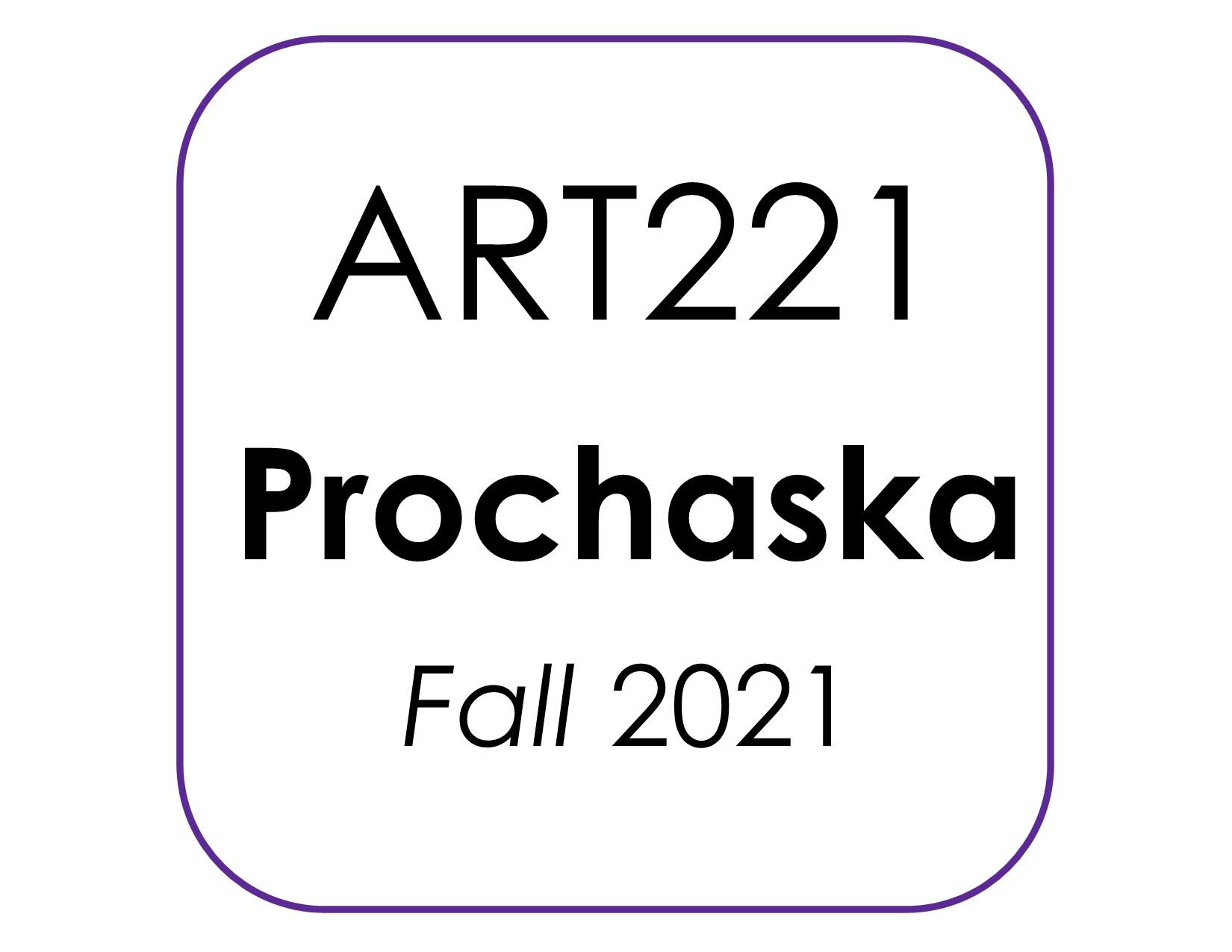 ART221 Prochaska Fall 2021